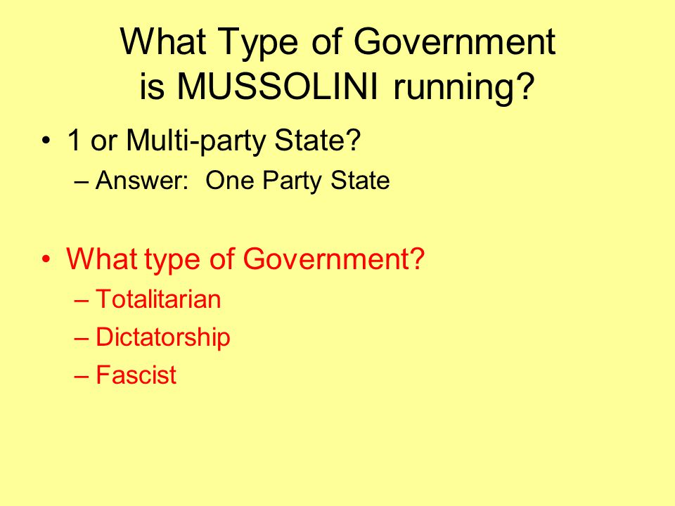 What Type of Government is MUSSOLINI running