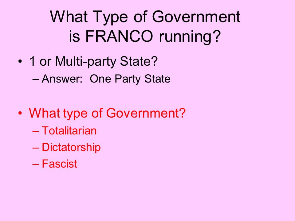 What Type of Government is FRANCO running