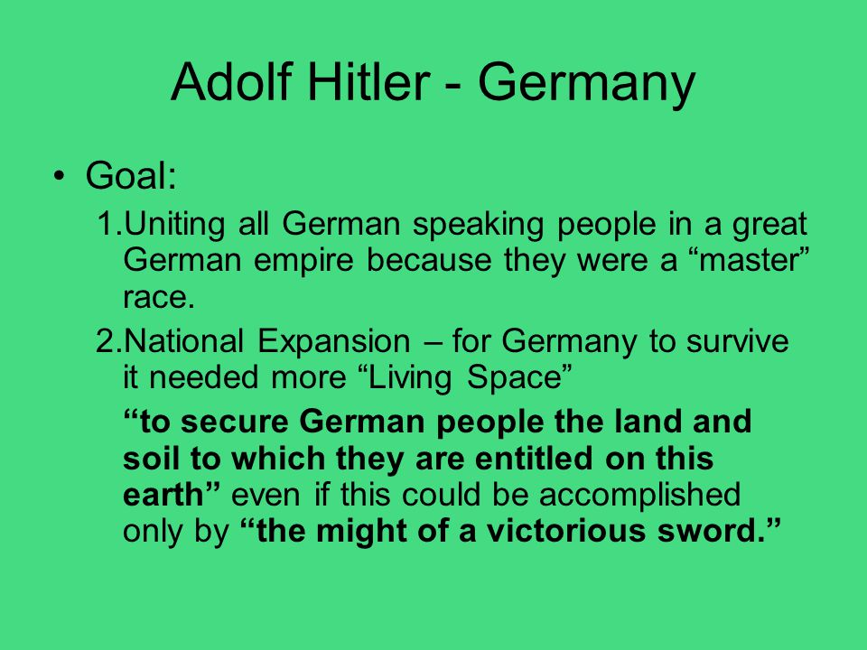 Adolf Hitler - Germany Goal: