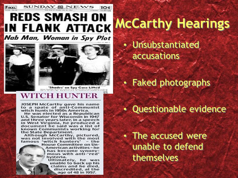 McCarthy Hearings Unsubstantiated accusations Faked photographs