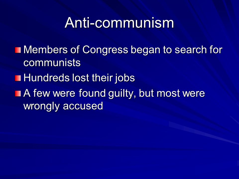 Anti-communism Members of Congress began to search for communists