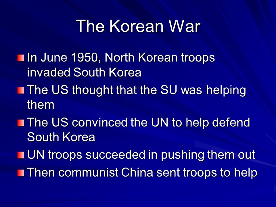 The Korean War In June 1950, North Korean troops invaded South Korea
