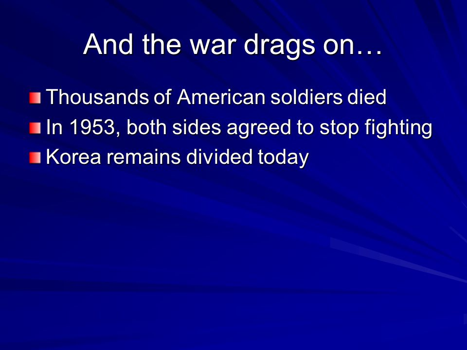 And the war drags on… Thousands of American soldiers died