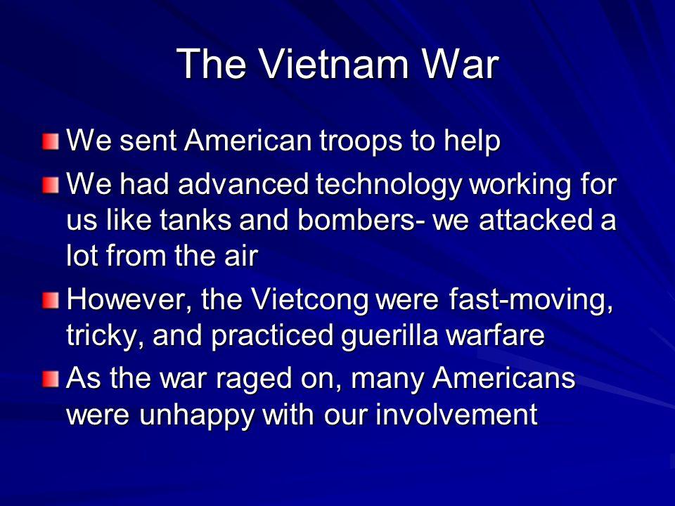 The Vietnam War We sent American troops to help