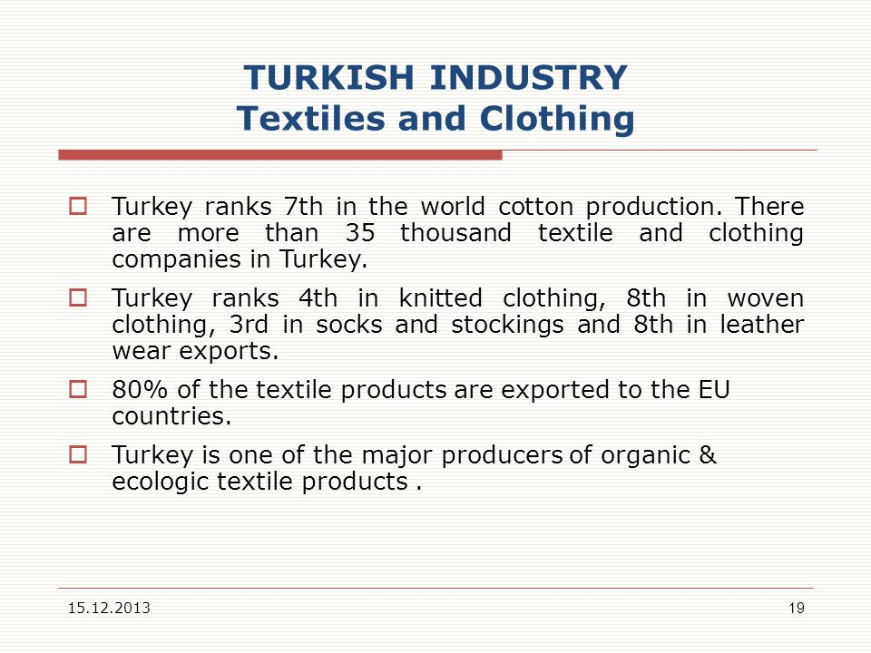 TURKISH INDUSTRY Textiles and Clothing