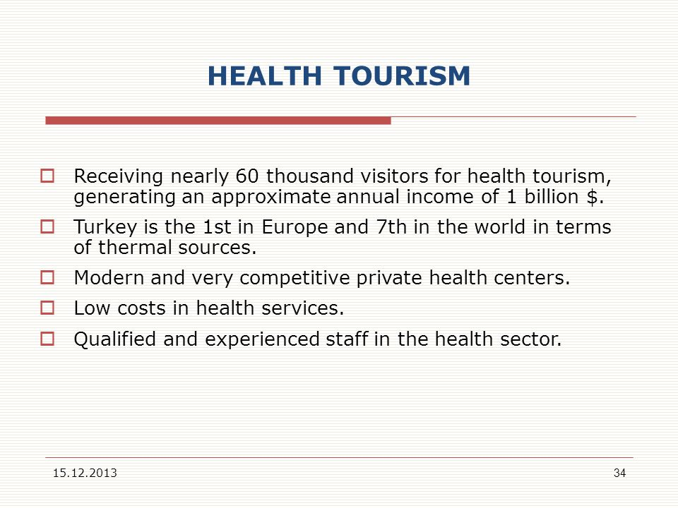 HEALTH TOURISM Receiving nearly 60 thousand visitors for health tourism, generating an approximate annual income of 1 billion $.