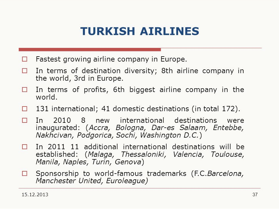 TURKISH AIRLINES Fastest growing airline company in Europe.