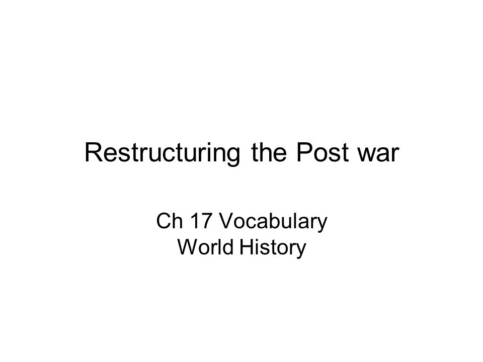Restructuring the Post war