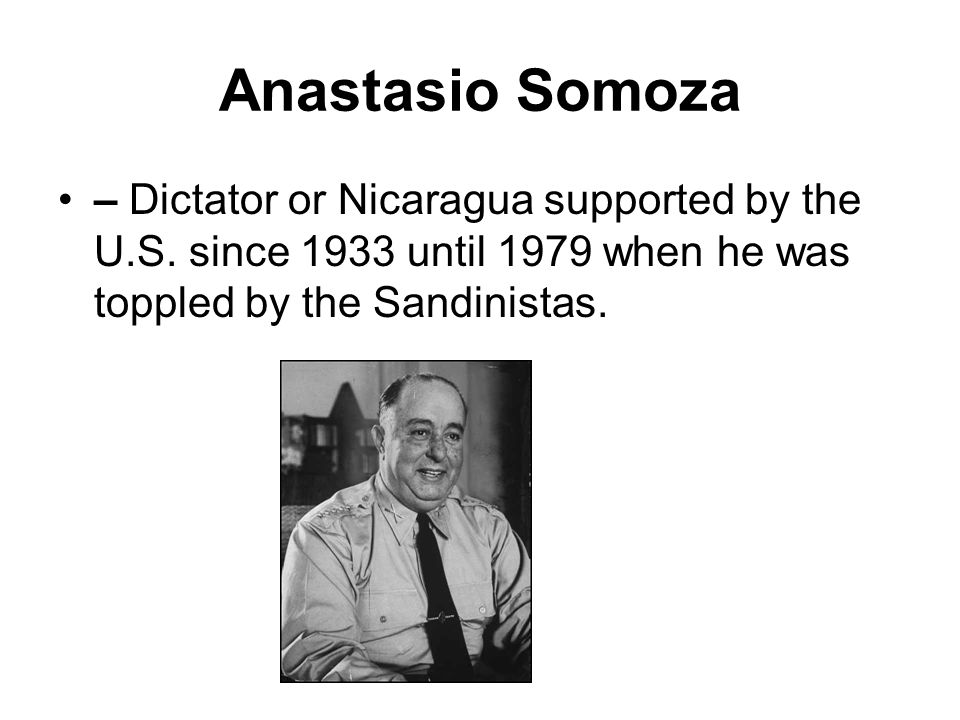 Anastasio Somoza – Dictator or Nicaragua supported by the U.S.