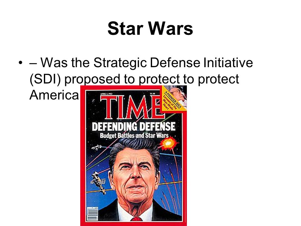 Star Wars – Was the Strategic Defense Initiative (SDI) proposed to protect to protect America