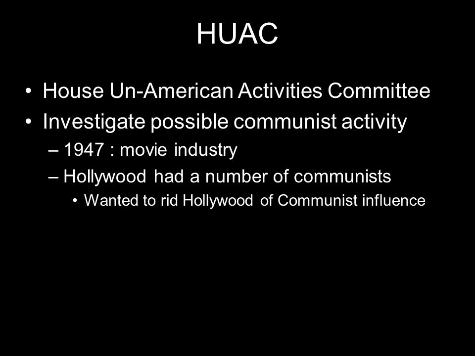 HUAC House Committee on Un-American Activities