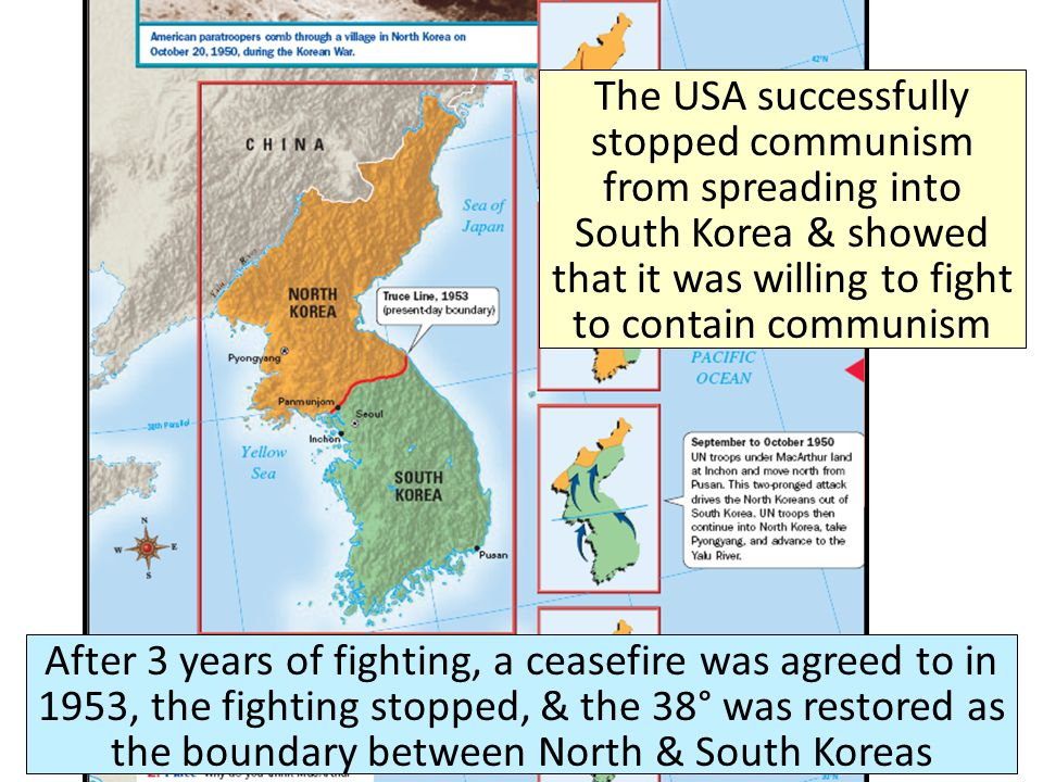 The USA successfully stopped communism from spreading into South Korea & showed that it was willing to fight to contain communism