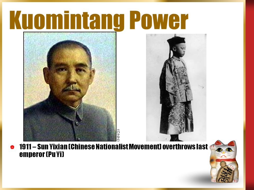 Kuomintang Power Pu Yi ascended the throne at 2 years 10 months.