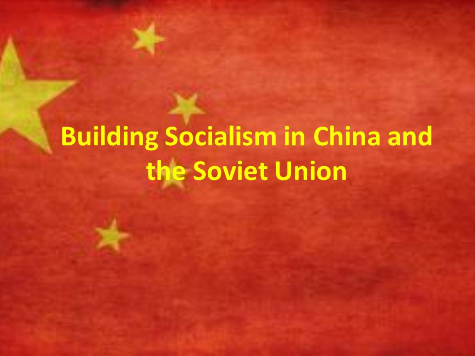 Building Socialism in China and the Soviet Union