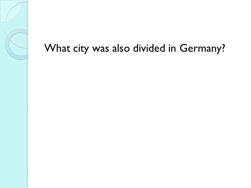 What city was also divided in Germany
