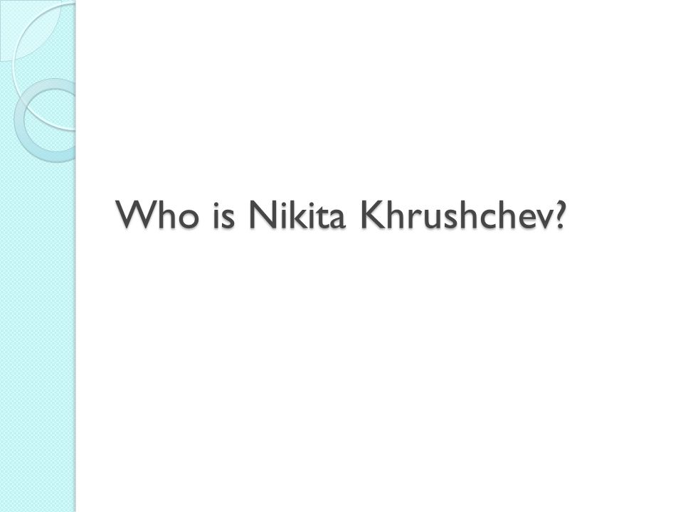 Who is Nikita Khrushchev