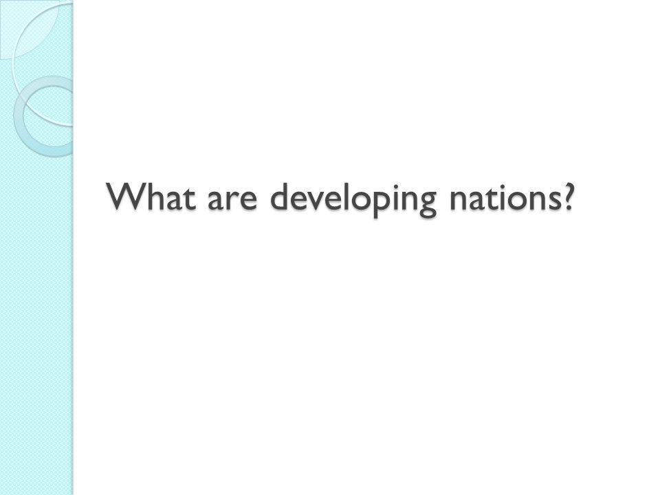 What are developing nations
