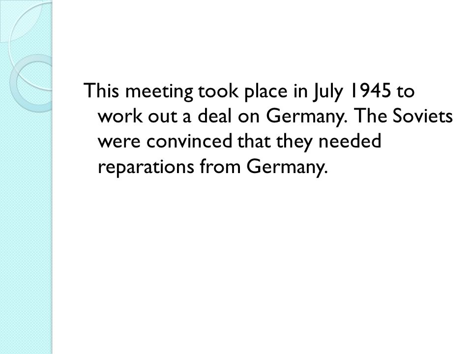 This meeting took place in July 1945 to work out a deal on Germany