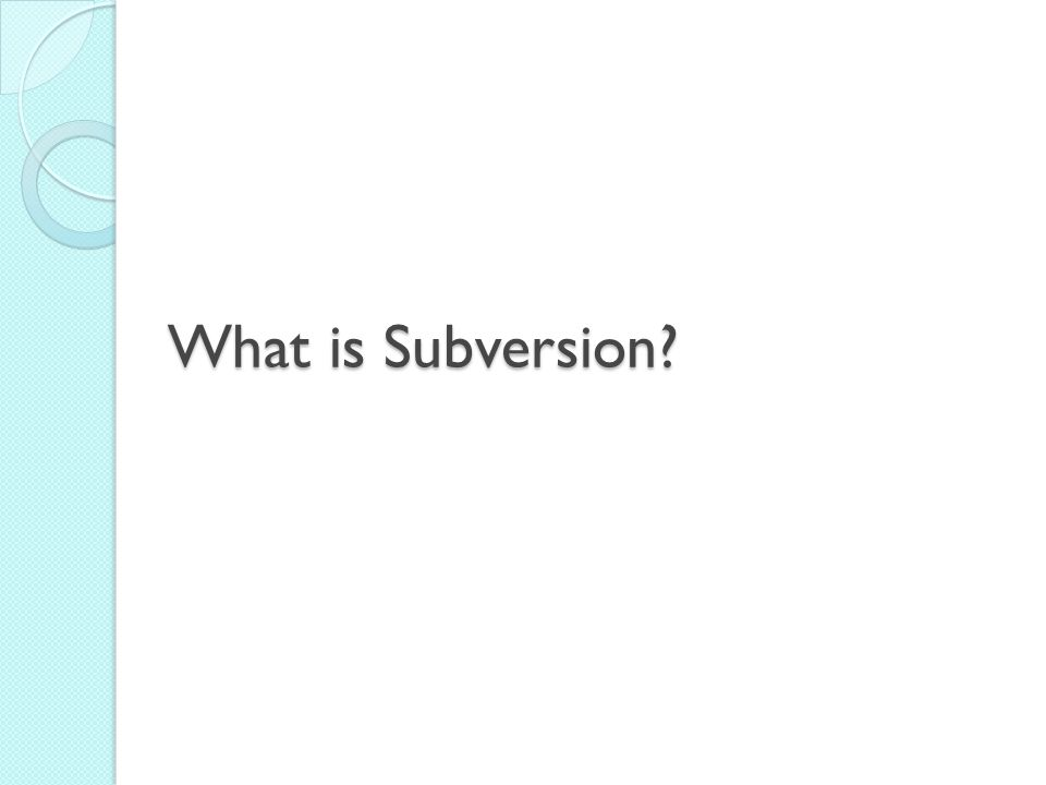What is Subversion