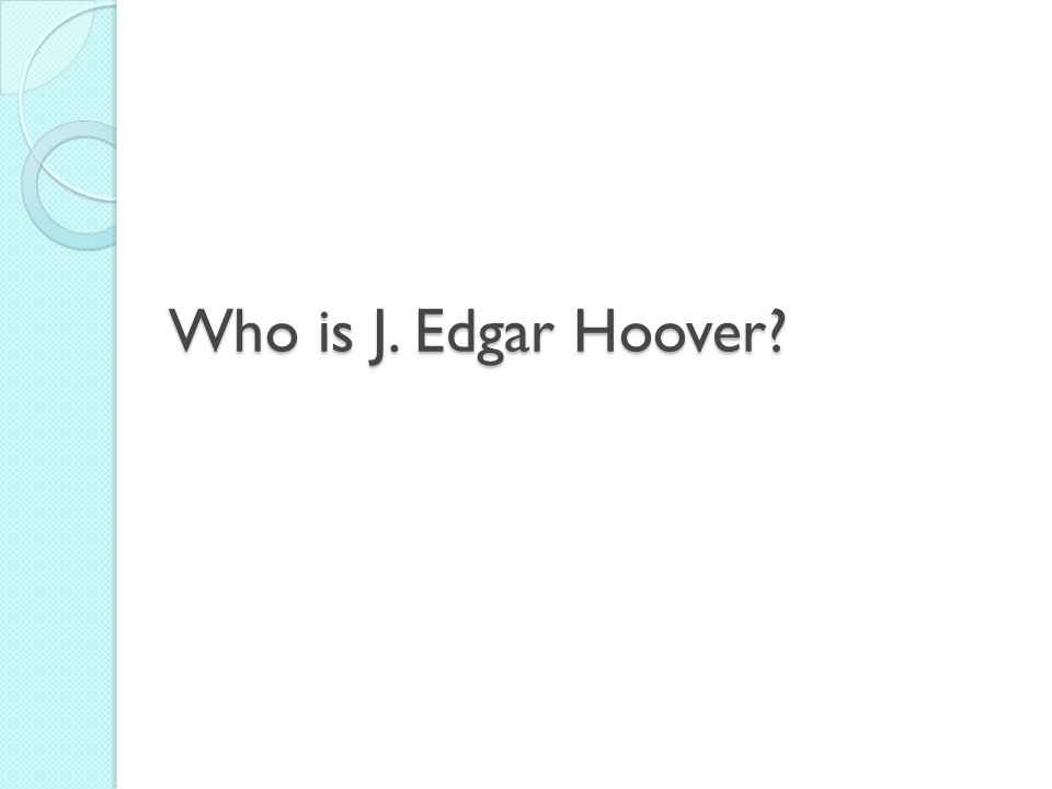 Who is J. Edgar Hoover
