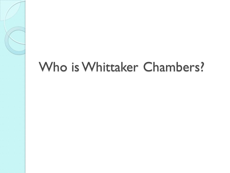 Who is Whittaker Chambers
