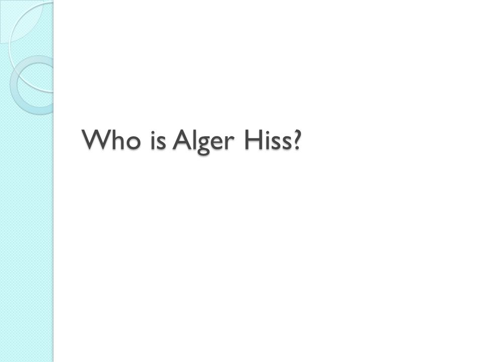 Who is Alger Hiss