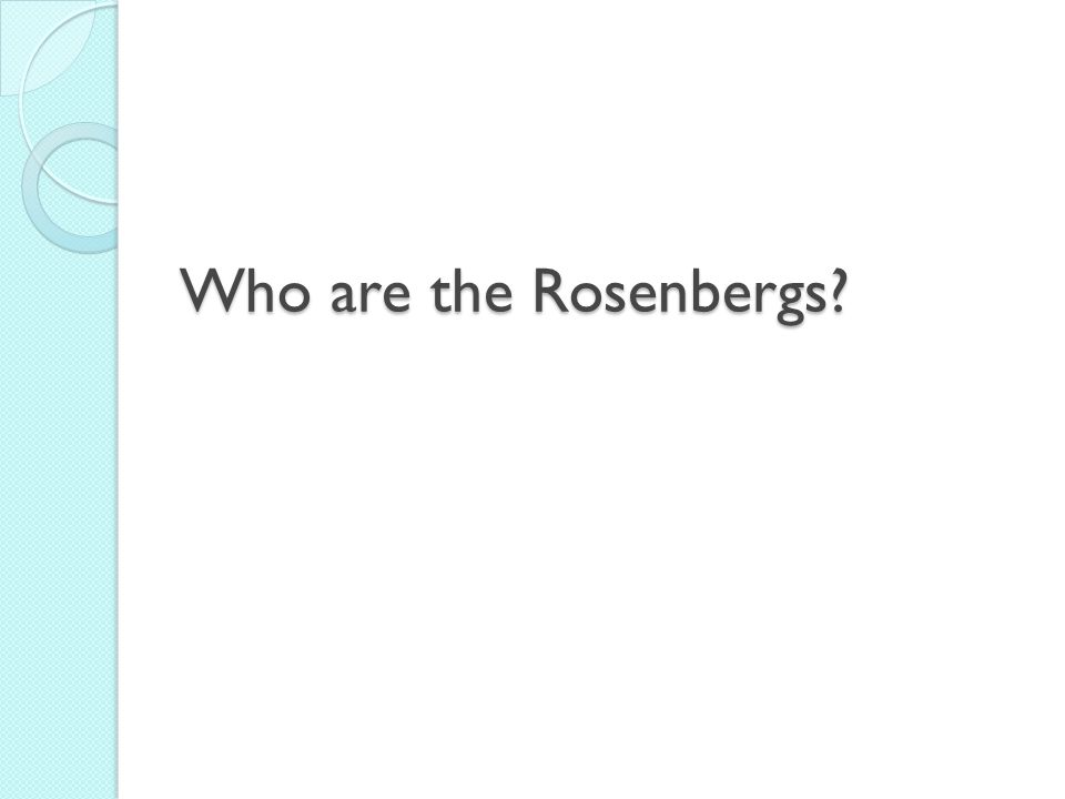 Who are the Rosenbergs