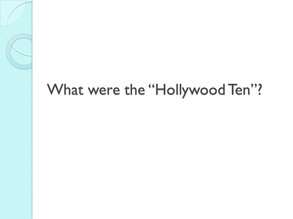 What were the Hollywood Ten