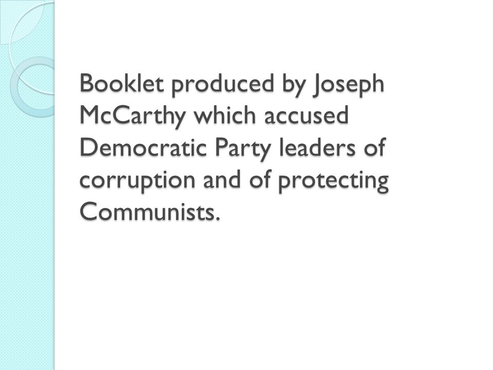 Booklet produced by Joseph McCarthy which accused Democratic Party leaders of corruption and of protecting Communists.