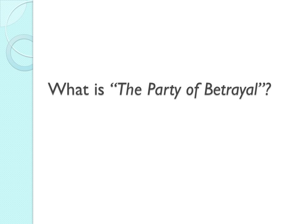 What is The Party of Betrayal