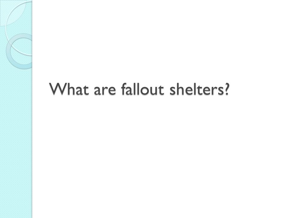 What are fallout shelters