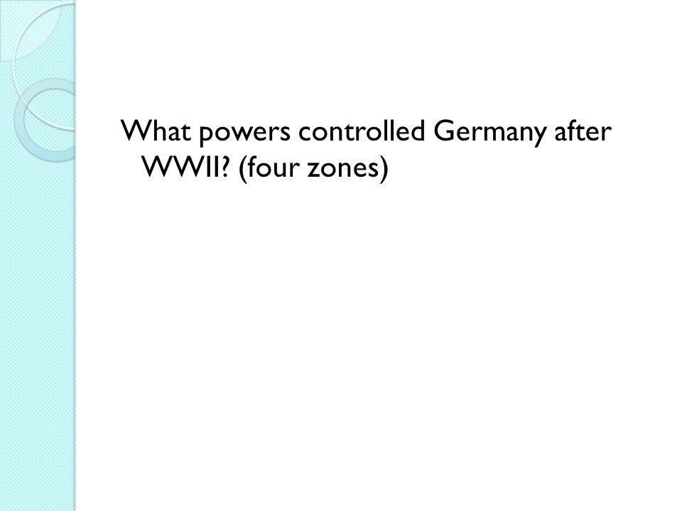 What powers controlled Germany after WWII (four zones)