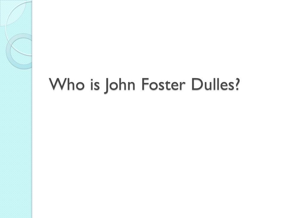 Who is John Foster Dulles