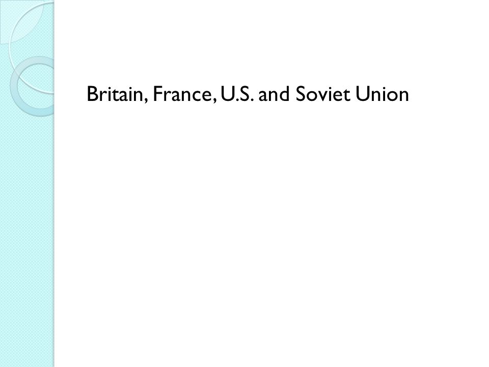 Britain, France, U.S. and Soviet Union