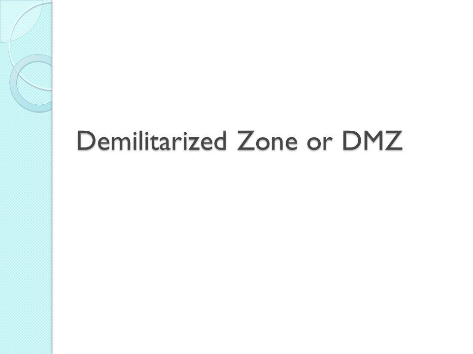 Demilitarized Zone or DMZ
