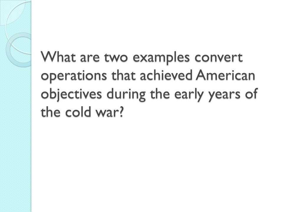 What are two examples convert operations that achieved American objectives during the early years of the cold war