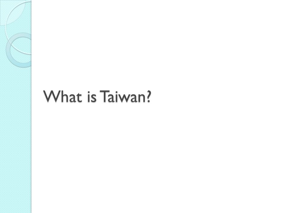 What is Taiwan