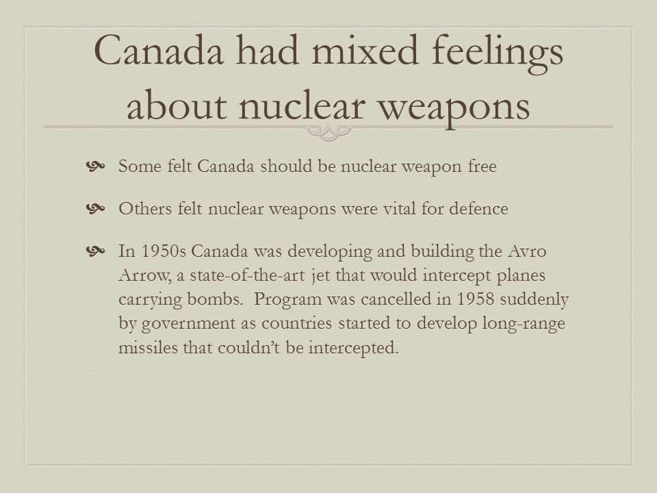 Canada had mixed feelings about nuclear weapons