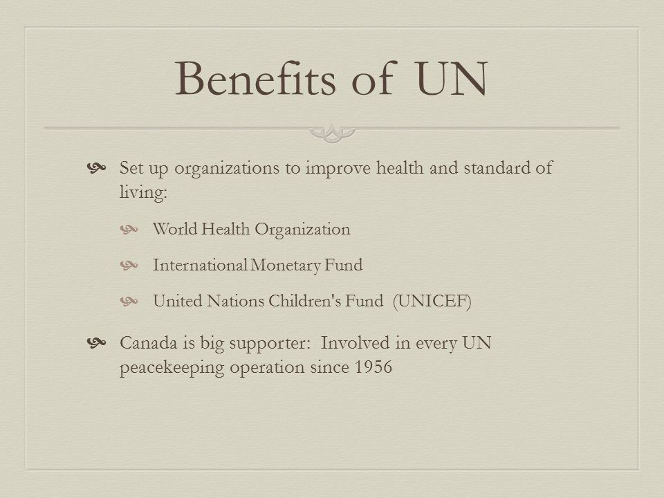Benefits of UN Set up organizations to improve health and standard of living: World Health Organization.