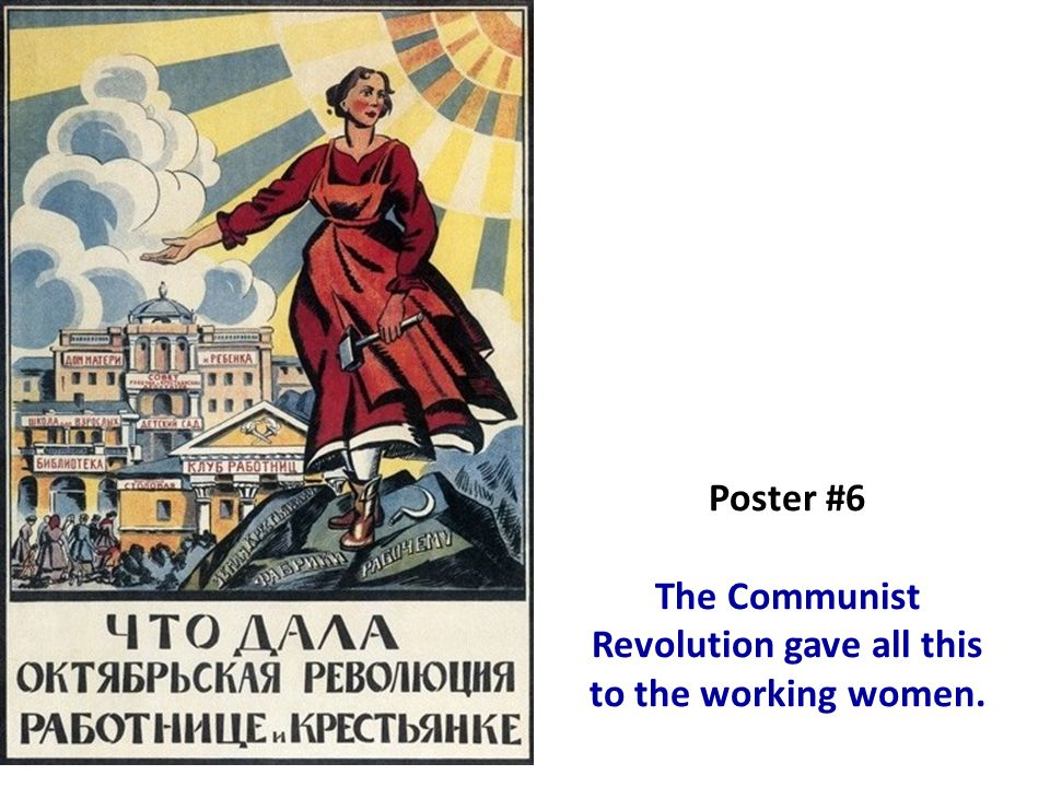 Poster #6 The Communist Revolution gave all this to the working women.