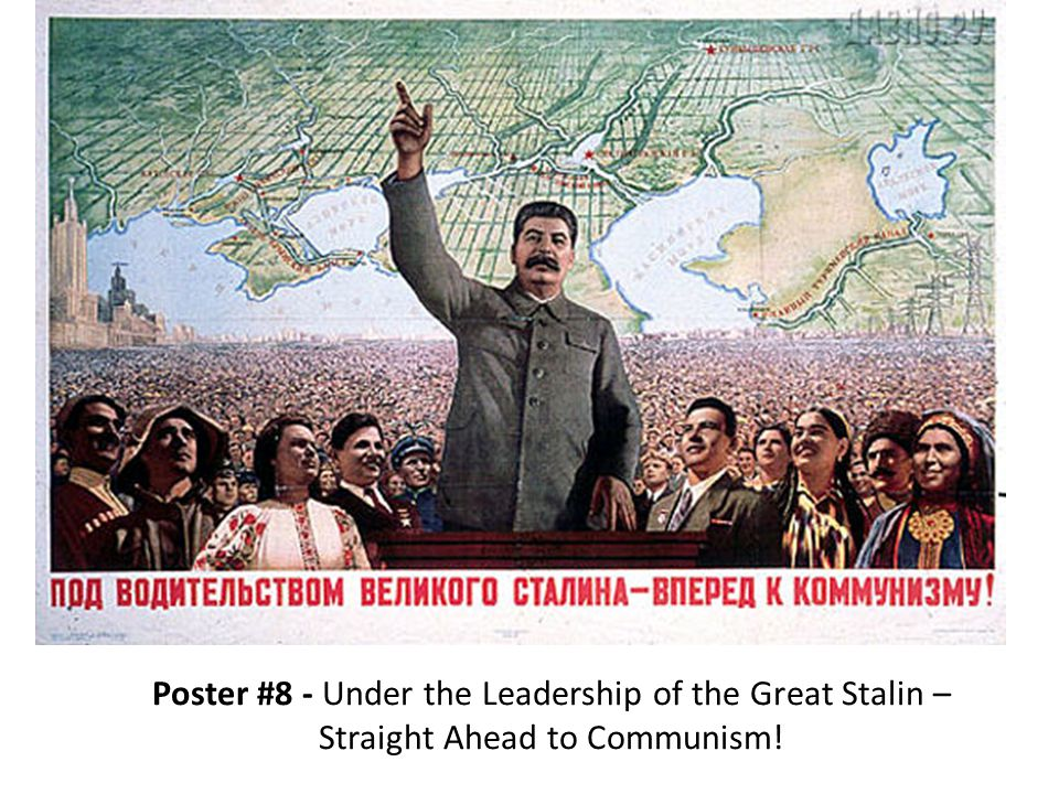 Poster #8 - Under the Leadership of the Great Stalin – Straight Ahead to Communism!
