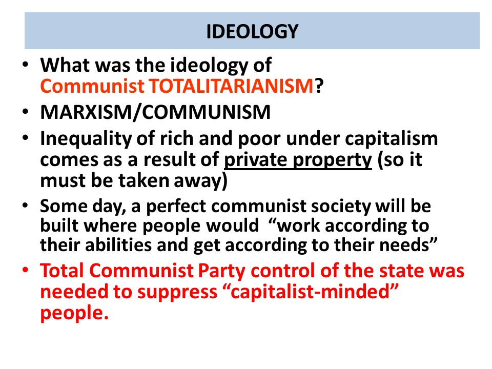 What was the ideology of Communist TOTALITARIANISM MARXISM/COMMUNISM