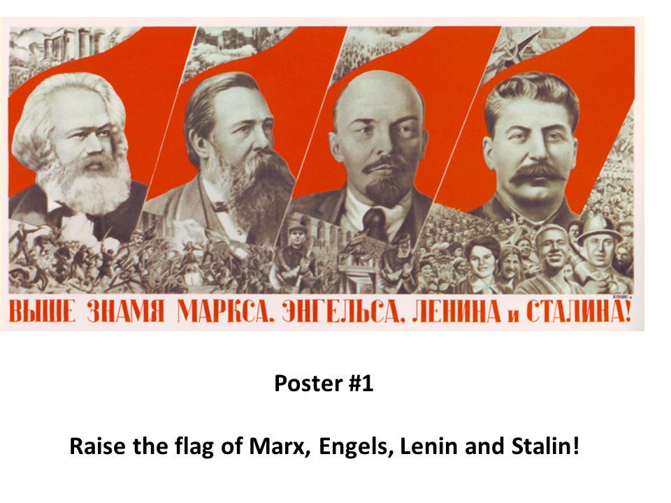 Poster #1 Raise the flag of Marx, Engels, Lenin and Stalin!