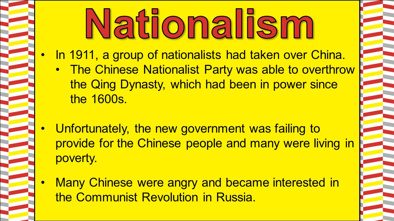 Nationalism In 1911, a group of nationalists had taken over China.