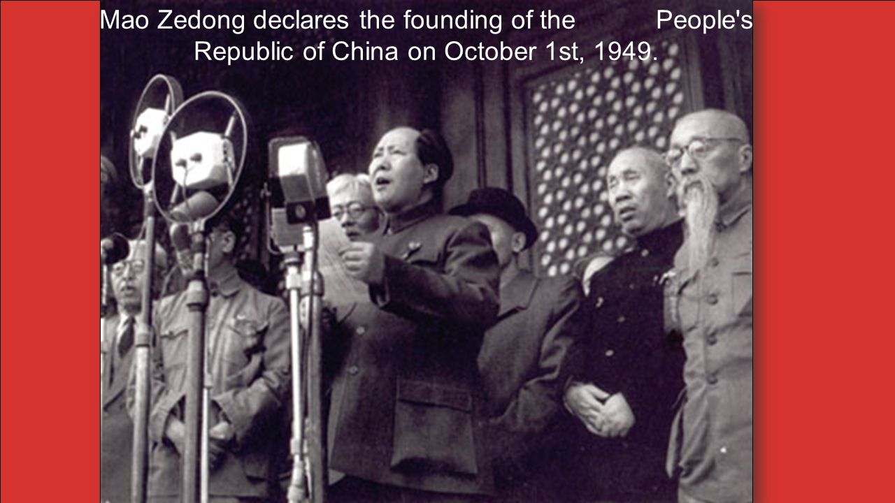 Mao Zedong declares the founding of the People s Republic of China on October 1st, 1949.