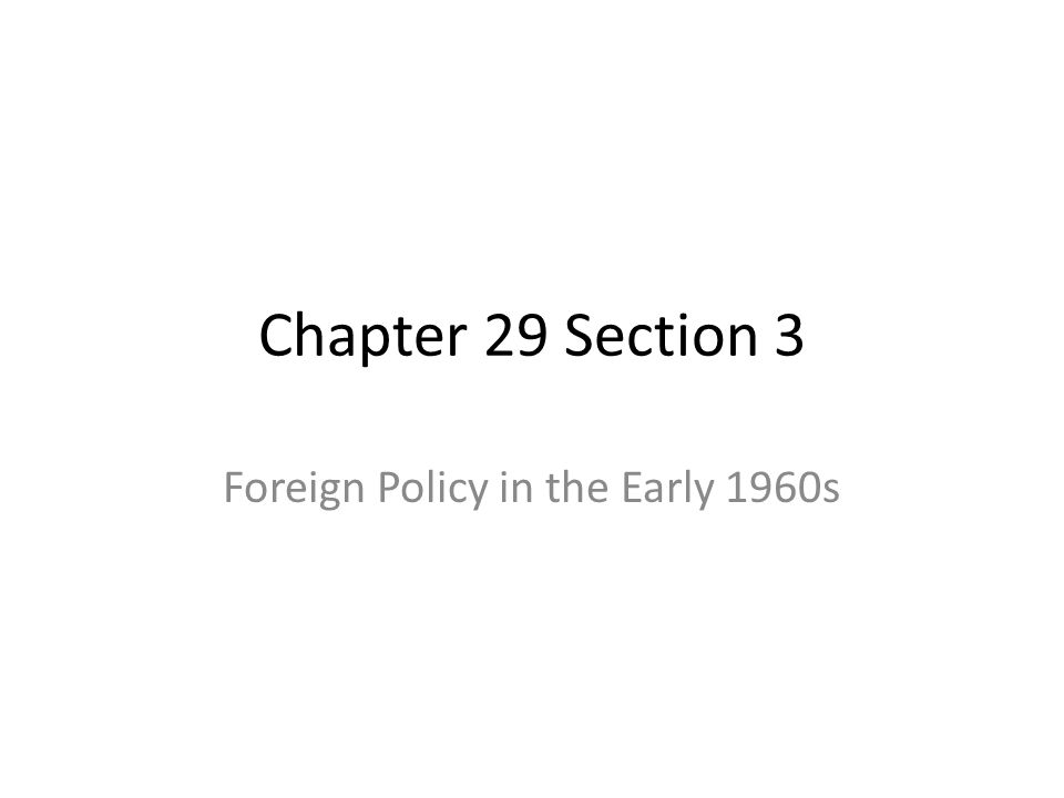 Foreign Policy in the Early 1960s