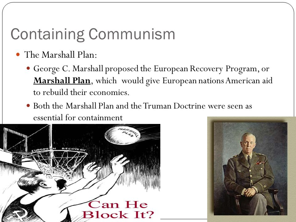 Containing Communism The Marshall Plan: