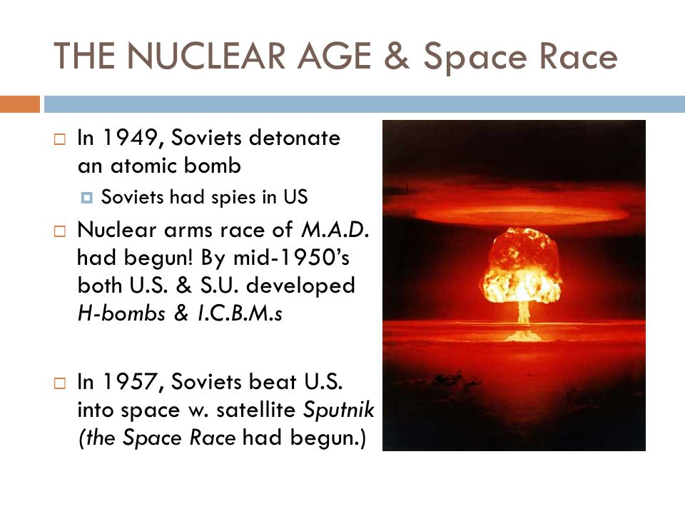THE NUCLEAR AGE & Space Race