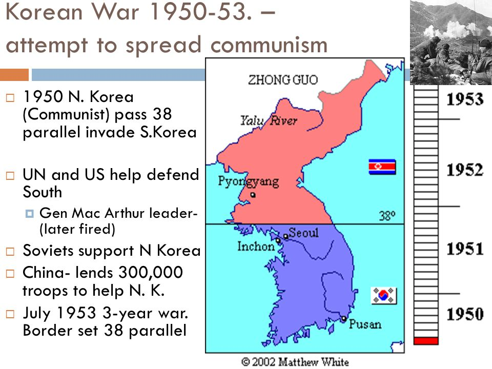 Korean War 1950-53. – attempt to spread communism