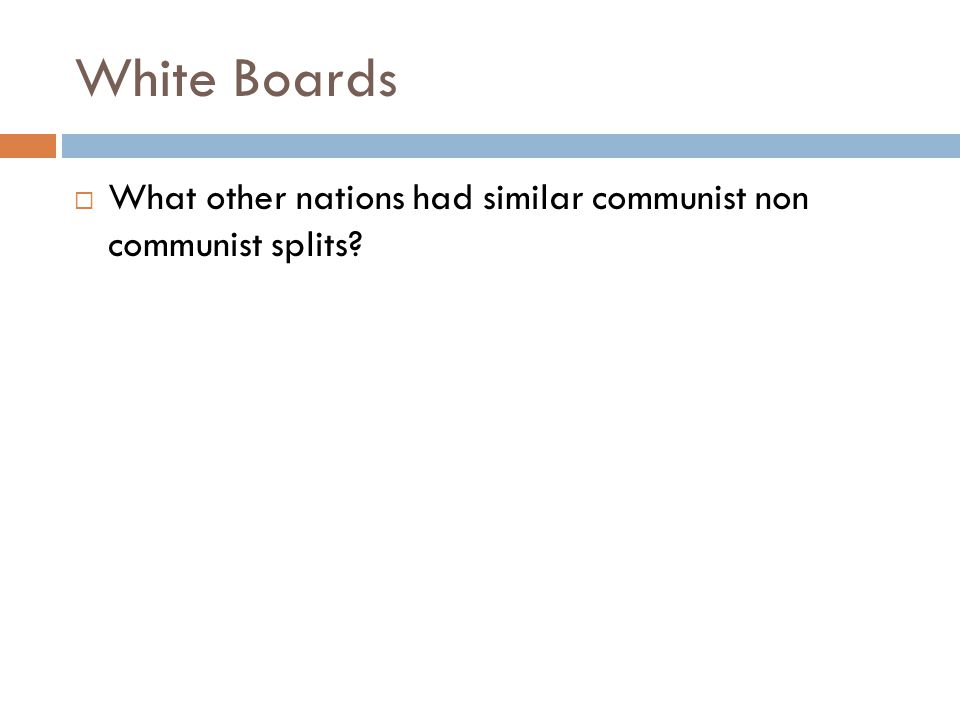 White Boards What other nations had similar communist non communist splits